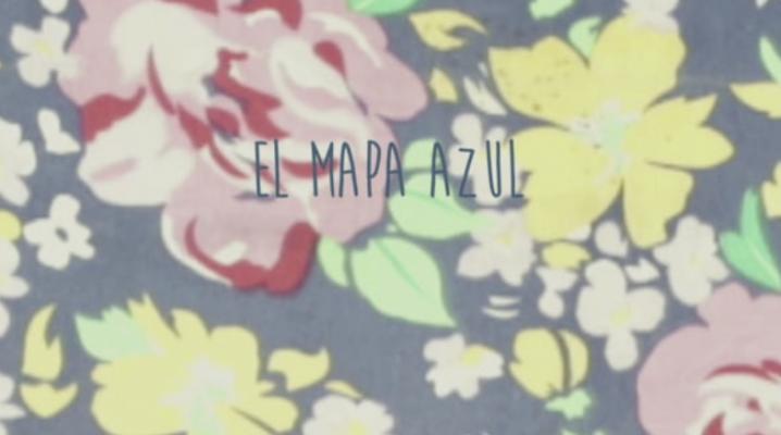 El Mapa Azul<br> Short Film<br>made by Cayetana H Cuyás y Cris Noda. Visionaria 2014. Isla, Cruce de Caminos.